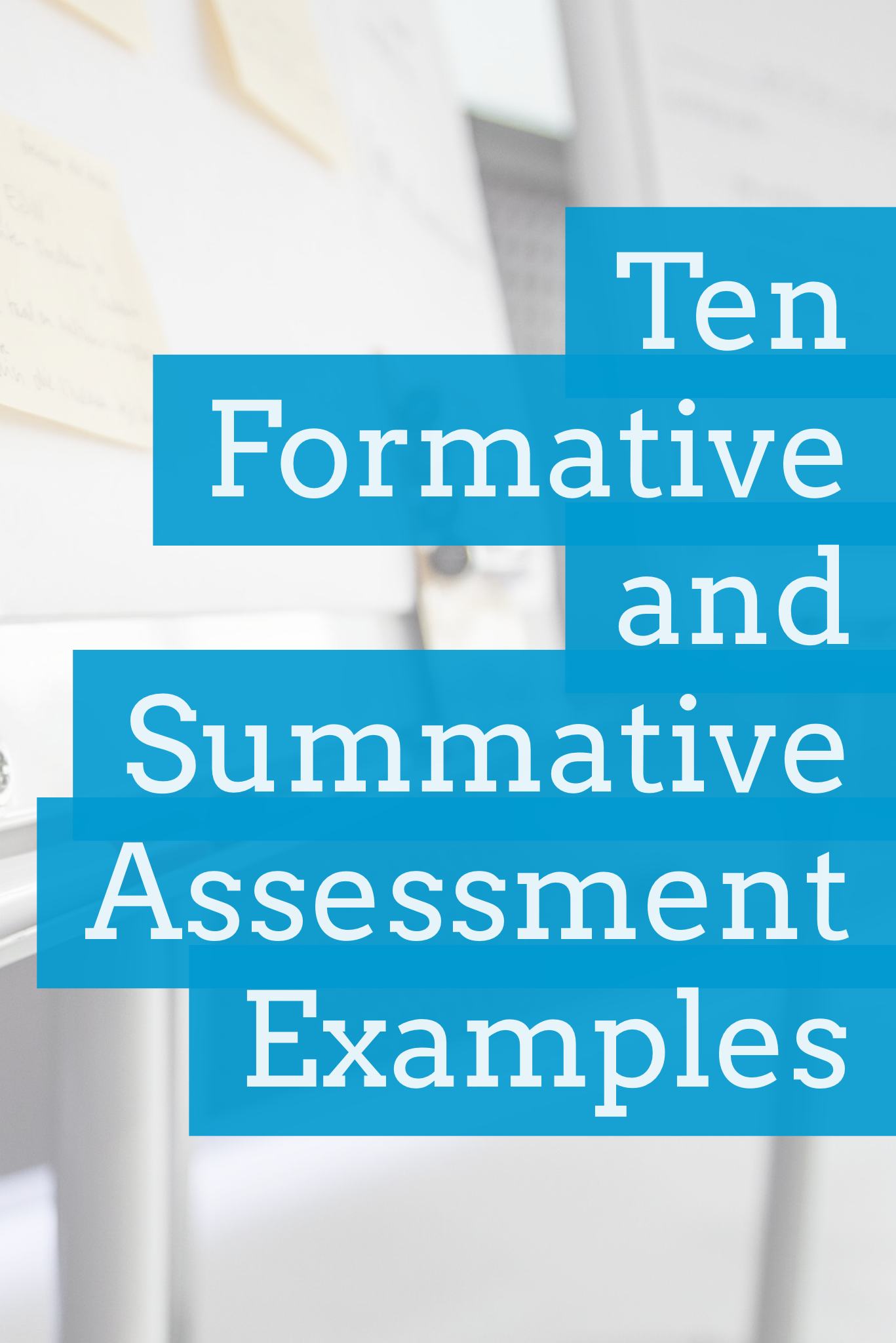 Ten Formative and Summative Assessment Examples to Inspire You
